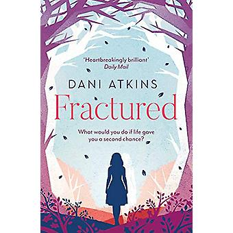 Fractured by Dani Atkins - 9781789546729 Book