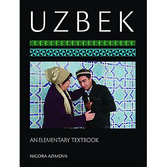 Uzbek - An Elementary Textbook by Nigora Azimova - 9781589017061 Book