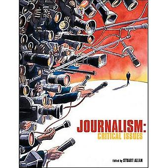 Journalism: Critical Issues (Issues in Cultural & Media Stu)