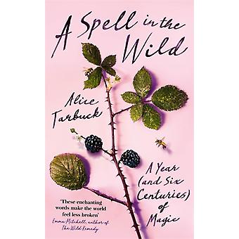 A Spell in the Wild by Tarbuck & Alice