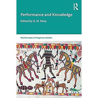 Performance and Knowledge by Edited by G N Devy & Edited by Geoffrey V Davis