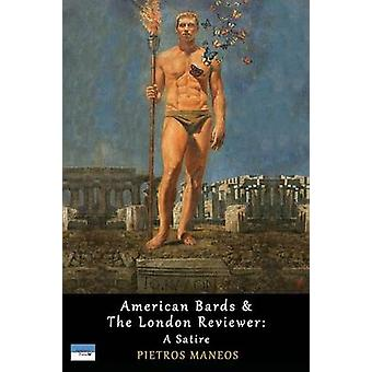 American Bards & the London Reviewer - A Satire by Pietros Maneos