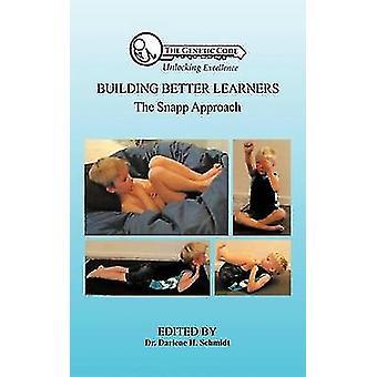 Building Better Learners - The Snapp Approach by Darlene H Schmidt - 9