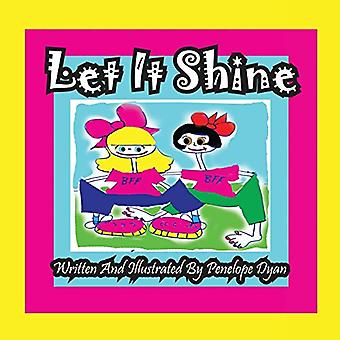 Let It Shine by Penelope Dyan - 9781614770084 Book