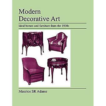 Modern Decorative Art by Maurice SR Adams - 9781905217632 Book