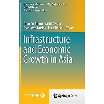البنية التحتية والنمو الاقتصادي في آسيا بواسطة جون كوكبرن - 9783319