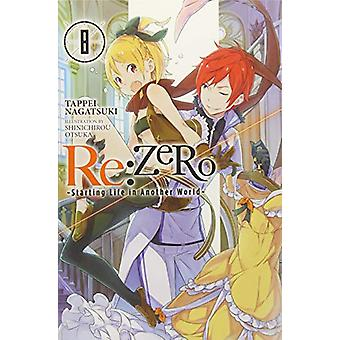 re:Zero Starting Life in Another World, Vol. 8 (light novel) by Tappei Nagatsuki (Paperback, 2018)