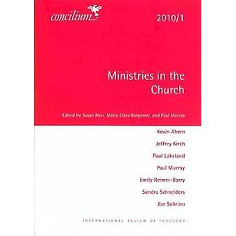 Concilium 20101 Ministries in the Church by Edited by Susan Ross & Edited by Maria Clara Bingemer & Edited by Paul Murray