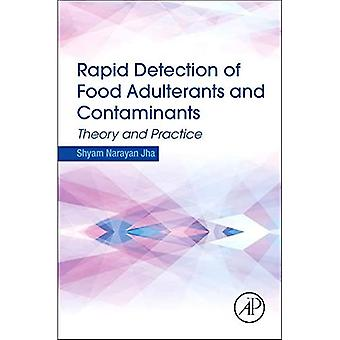 Rapid Detection of Food Adulterants and Contaminants: Theory and Practice