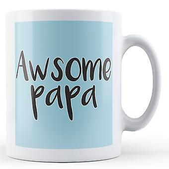 Awesome Papa - Printed Mug