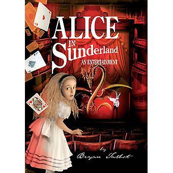 Alice in Sunderland - An Entertainment by Bryan Talbot - 9780224080767