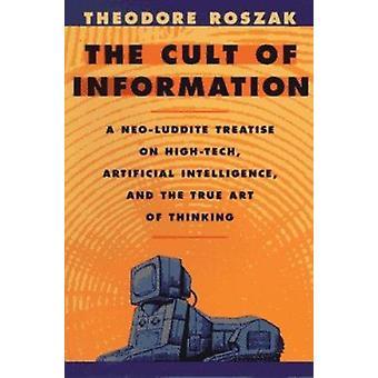 O culto da informação - um Tratado de Neo-Luddite sobre alta tecnologia - Artifi