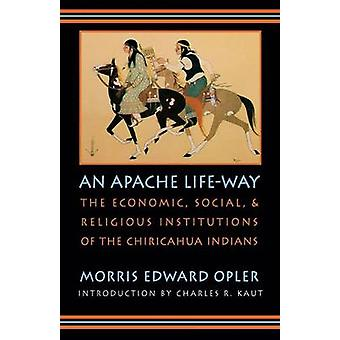 An Apache Life-way - The Economic - Social - and Religious Institution