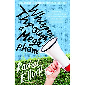 Whispers Through a Megaphone by Rachel Elliott - 9780992918262 Book