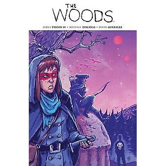 The Woods Vol. 4 - Vol. 4 by James Tynion - Michael Dialynas - 9781608