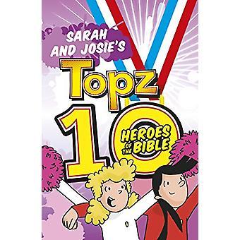 Sarah and Josie's Topz 10 Heroes of the Bible by Alexa Tewkesbury - 9