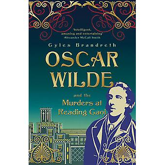 Oscar Wilde and the Murders at Reading Gaol by Gyles Brandreth - 9781