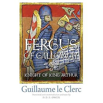 Fergus of Galloway - Knight of King Arthur by Fergus of Galloway - Knig