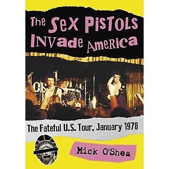 Sex Pistols valloittaa Amerikan - kohtalokas US Tour - tammikuuta 1978
