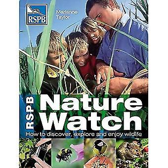 RSPB natur Watch: Hur att upptäcka, utforska och njuta av Wildlife