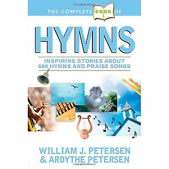 Das komplette Buch der Lieder: inspirierende Geschichten über 600 Hymnen und Lieder zu loben