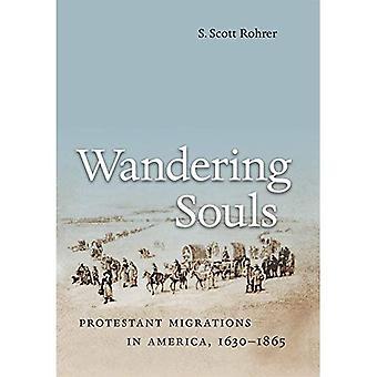 Vaeltava sielu: Protestanttinen muuttoliike Amerikassa, 1630-1865