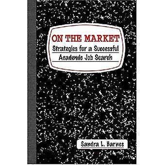 På marknaden: strategier för en framgångsrik akademisk Sök jobb