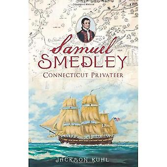Samuel Smedley: Connecticut Privateer