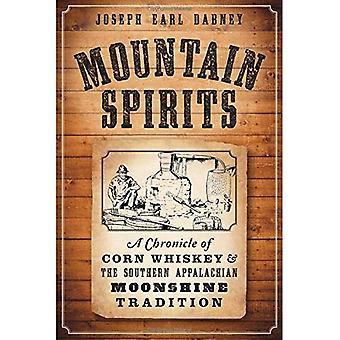Berggeister:: Eine Chronik der Mais-Whiskey und der südlichen Appalachen Moonshine Tradition (amerikanischen Gaumen)