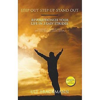 Stap stap omhoog opvallen: Een revolutie uw leven in 3 eenvoudige stappen