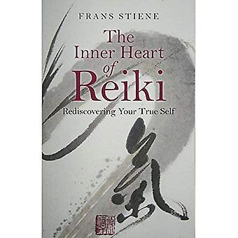 Den inderste hjerte af Reiki: genopdage din sande selv