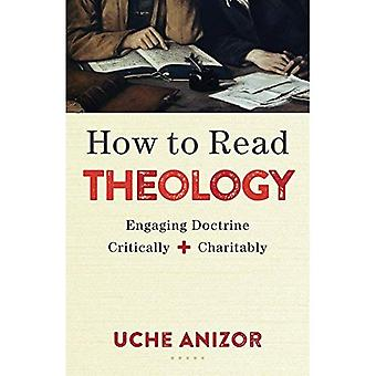 How to Read Theology: Engaging Doctrine Critically� and Charitably