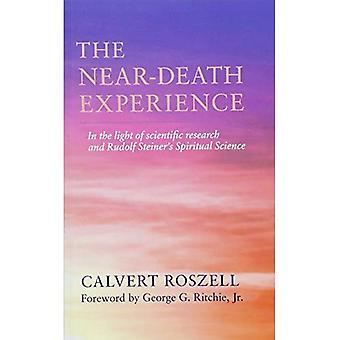 The Near-Death Experience: In the Light of Scientific� Research and Rudolf Steiner's Spiritual Science