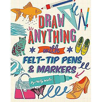 Draw ANYTHING with Felt-Tip� Pens & Markers