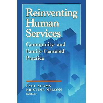 Reinventing Human Services  Community and FamilyCentered Practice by Adams & Paul