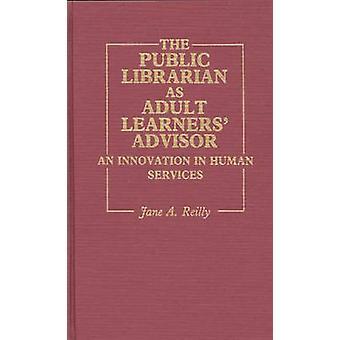 Le bibliothécaire Public apprenants adultes conseiller une Innovation dans les Services à la personne de Reilly & A. Jane