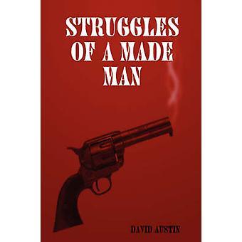 Struggles of a made man by Austin & David