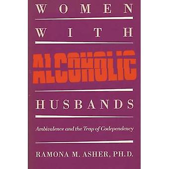Women with Alcoholic Husbands by Asher & Ramona M.