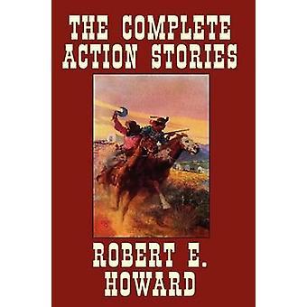 Las historias de acción completa de Howard y Robert E.