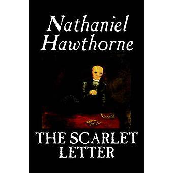 Der scharlachrote Buchstabe von Nathaniel Hawthorne Fiction Literaturklassiker von Hawthorne & Nathaniel