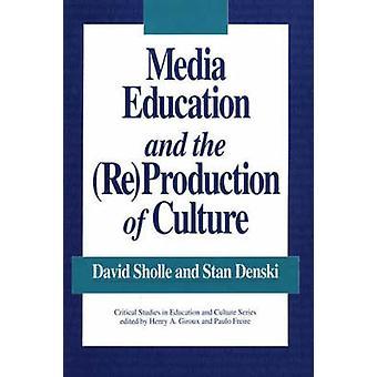 Mediefostran och mångfaldigande av kultur av Sholle & David