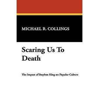 Skrämma oss till döds av Collings & Michael R.