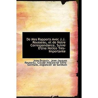 De Mes Rapports Avec J.J. Rousseau et de Notre Correspondance Suivie Duna aviso TrsImportante por Dusaulx & Jean