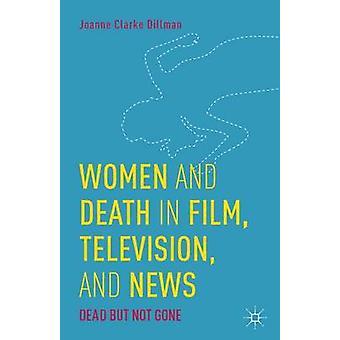 Kvinnor och död Film Television och nyheter av Clarke Dillman & Joanne