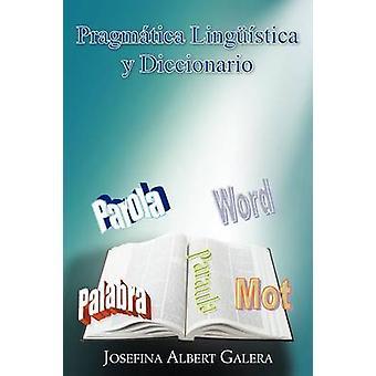 Pragmatica Linguistica y Diccionario von Galera & Josefina Albert