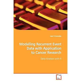 Modellazione di dati degli eventi ricorrenti con applicazione alla ricerca sul cancro di Gonzalez & Juan R