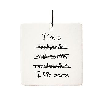 Jag är en mekaniker, jag fixa bilar bil luftfräschare