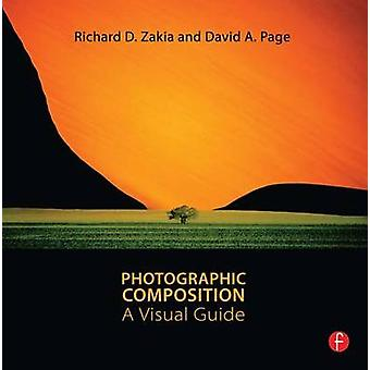 Photographic Composition - A Visual Guide by Richard D. Zakia - David