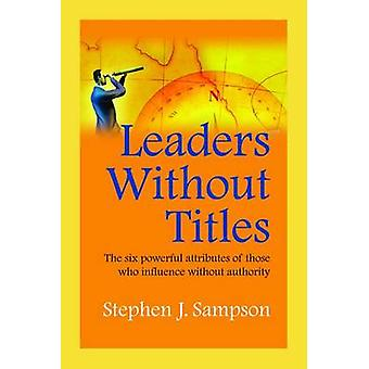 Leaders without Titles by Stephen Sampson - 9781599962504 Book