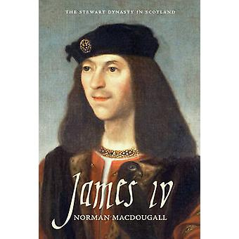 James IV by Norman Macdougall - 9781906566906 Book